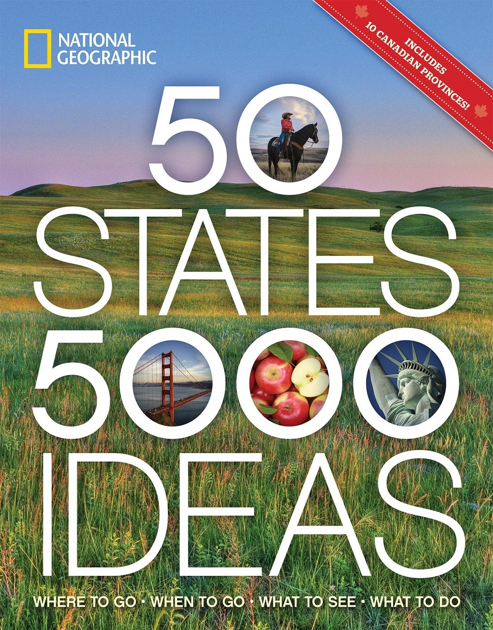 100 Countries, 5,000 Ideas Where to Go, When to Go, What to See, What to Do