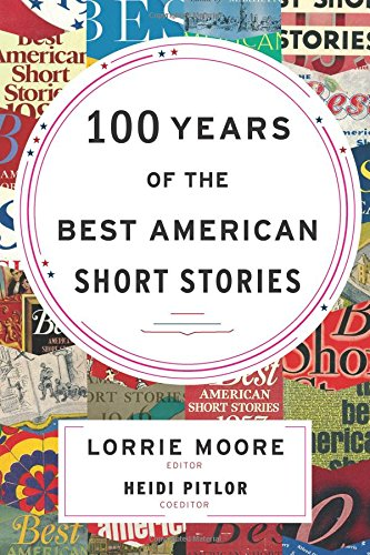 100 Years of the Best American Short Stories (Best American Series (R))