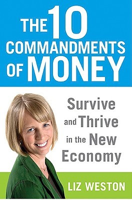 The 10 Commandments of Money Survive and Thrive in the New Economy